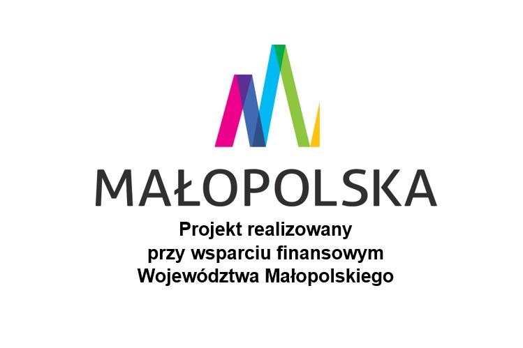 """Projekt jest realizowany przy wsparciu finansowym Województwa Małopolskiego."""""""